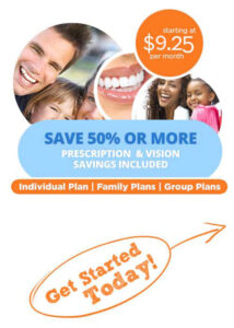 Plans starting at $9.25 per month. Save 50% of more on prescription & vision savings included..